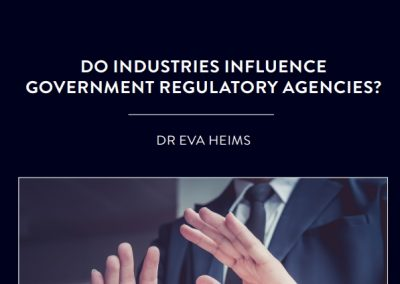 How much influence do industries have over the regulatory agencies responsible for policing these same industries? This is what Dr Eva […]