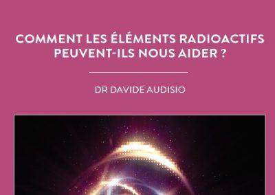 COMMENT LES ÉLÉMENTS RADIOACTIFS PEUVENT-ILS NOUS AIDER?